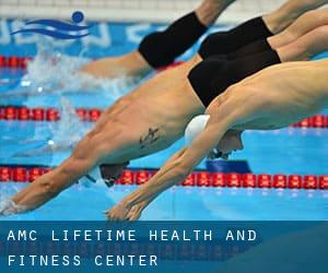AMC Lifetime Health and Fitness Center