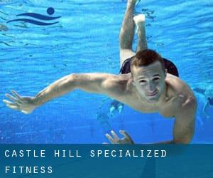 Castle Hill Specialized Fitness